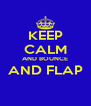 KEEP CALM AND BOUNCE AND FLAP  - Personalised Poster A4 size
