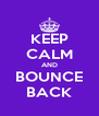 KEEP CALM AND BOUNCE BACK - Personalised Poster A4 size