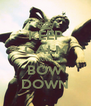 KEEP CALM AND BOW DOWN - Personalised Poster A4 size