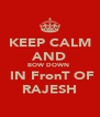 KEEP CALM AND BOW DOWN   IN FronT OF RAJESH - Personalised Poster A4 size