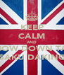 KEEP CALM AND BOW DOWN TA $AKU DAKING - Personalised Poster A4 size