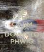 KEEP  CALM AND BOW  DOWN TO PHWIG - Personalised Poster A4 size