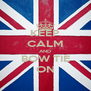 KEEP CALM AND BOW TIE ON - Personalised Poster A4 size