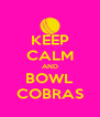 KEEP CALM AND BOWL COBRAS - Personalised Poster A4 size