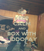 KEEP CALM AND BOX WITH LIDDOFAY - Personalised Poster A4 size
