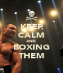 KEEP CALM AND BOXING THEM - Personalised Poster A4 size