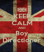 KEEP CALM AND Boy Directioner - Personalised Poster A4 size