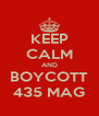 KEEP CALM AND BOYCOTT 435 MAG - Personalised Poster A4 size