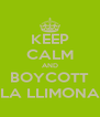 KEEP CALM AND BOYCOTT LA LLIMONA - Personalised Poster A4 size