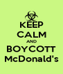 KEEP CALM AND BOYCOTT McDonald's - Personalised Poster A4 size
