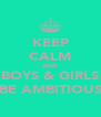 KEEP CALM AND BOYS & GIRLS BE AMBITIOUS - Personalised Poster A4 size