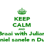 KEEP CALM AND Braai with Julian Daniel sanele n Dube - Personalised Poster A4 size