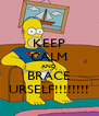 KEEP CALM AND BRACE URSELF!!!!!!!! - Personalised Poster A4 size