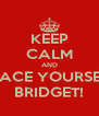 KEEP CALM AND BRACE YOURSELF BRIDGET! - Personalised Poster A4 size