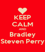 KEEP CALM AND Bradley Steven Perry - Personalised Poster A4 size