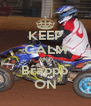 KEEP CALM AND Brappp ON - Personalised Poster A4 size