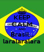 KEEP CALM AND Brasil... laralaralara - Personalised Poster A4 size