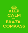 KEEP CALM AND BRAZIL COMPASS - Personalised Poster A4 size
