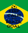 KEEP CALM AND BRAZIL GOAL  - Personalised Poster A4 size