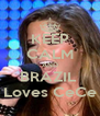 KEEP CALM AND BRAZIL  Loves CeCe - Personalised Poster A4 size