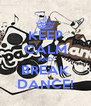 KEEP CALM AND BREAK DANCE! - Personalised Poster A4 size