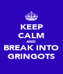 KEEP CALM AND BREAK INTO GRINGOTS - Personalised Poster A4 size