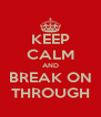 KEEP CALM AND BREAK ON THROUGH - Personalised Poster A4 size