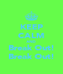 KEEP CALM AND Break Out! Break Out! - Personalised Poster A4 size