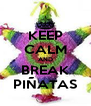 KEEP CALM AND BREAK PIÑATAS - Personalised Poster A4 size