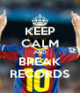 KEEP CALM AND BREAK RECORDS - Personalised Poster A4 size