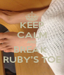 KEEP CALM AND BREAK  RUBY'S TOE - Personalised Poster A4 size