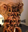KEEP CALM AND BREAK THE CIRCLE - Personalised Poster A4 size