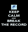 KEEP CALM AND BREAK THE RECORD - Personalised Poster A4 size