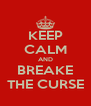 KEEP CALM AND BREAKE THE CURSE - Personalised Poster A4 size