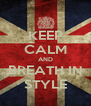 KEEP CALM AND BREATH IN STYLE - Personalised Poster A4 size