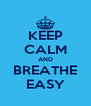 KEEP CALM AND BREATHE EASY - Personalised Poster A4 size