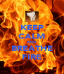 KEEP CALM AND BREATHE FIRE - Personalised Poster A4 size