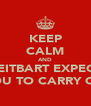 KEEP CALM AND BREITBART EXPECTS YOU TO CARRY ON - Personalised Poster A4 size