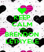 KEEP CALM AND BRENDON LETHYELE - Personalised Poster A4 size