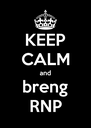 KEEP CALM and breng RNP - Personalised Poster A4 size