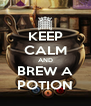 KEEP CALM AND BREW A POTION - Personalised Poster A4 size