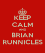KEEP CALM AND BRIAN RUNNICLES - Personalised Poster A4 size