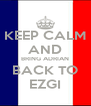 KEEP CALM AND BRING ADRIAN BACK TO EZGI - Personalised Poster A4 size