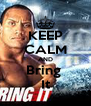 KEEP CALM AND Bring  It - Personalised Poster A4 size