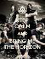 KEEP CALM AND BRING ME THE HORIZON - Personalised Poster A4 size