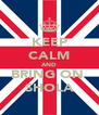 KEEP CALM AND BRING ON  SHOLA - Personalised Poster A4 size