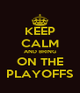 KEEP CALM AND BRING ON THE PLAYOFFS - Personalised Poster A4 size