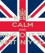 KEEP CALM AND BRING OUT THE BEST IN YOU - Personalised Poster A4 size