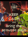 KEEP CALM and bring the acoustic plays - Personalised Poster A4 size