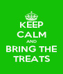 KEEP CALM AND BRING THE TREATS - Personalised Poster A4 size